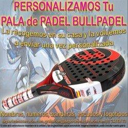 PERSONALIZAR PALAS de PADEL marca BULLPADEL (Incluida la Recogida)