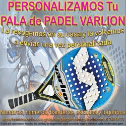 PERSONALIZAR PALAS de PADEL marca VARLION (Incluida la Recogida)