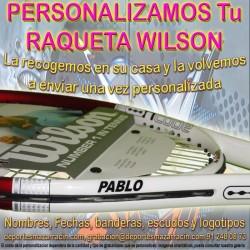 PERSONALIZAR RAQUETA de TENIS marca WILSON (Incluida la Recogida)