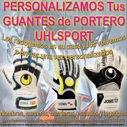 PERSONALIZAR GUANTES DE PORTERO UHLSPORT (Incluida la Recogida)