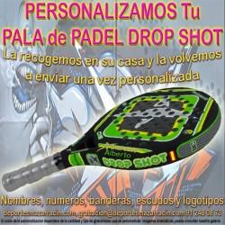 PERSONALIZAR PALAS de PADEL marca DROPSHOT (Incluida la Recogida)