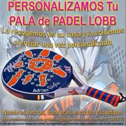 PERSONALIZAR PALA marca PADEL LOBB (Incluida la Recogida)