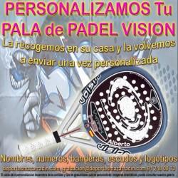 PERSONALIZAR PALAS de PADEL marca VISION (Incluida la Recogida)