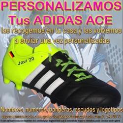 PERSONALIZAR ADIDAS ACE botas futbol grabar estampar nombre numero bandera escudo