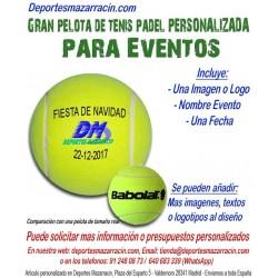 Pelota Tenis Padel Gigante PERSONALIZADA Para eventos Logotipo imagen Nombre fecha Babolat