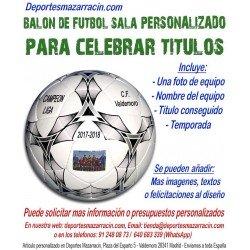 Balón de Futbol Sala PERSONALIZADO Para celebrar titulos Imagen Nombre equipo fecha